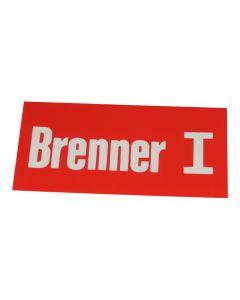"""Hinweisschild   ; """"Brenner 1"""""""