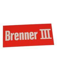 """Hinweisschild   ; """"Brenner 3"""""""