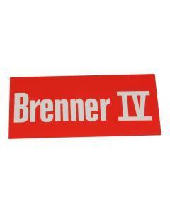 """Hinweisschild   ; """"Brenner 4"""""""