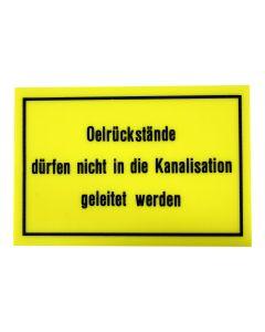 """Hinweisschild   ; """"Ölrückstände dürfen nicht..."""""""