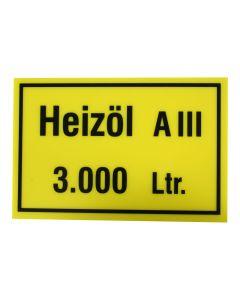"""Hinweisschild  Inhalt/Gefahrenklasse ; """"Heizöl A III 3.000 Ltr."""""""