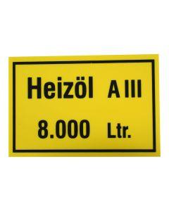 """Hinweisschild  Inhalt/Gefahrenklasse ; """"Heizöl A III 8.000 Ltr."""""""