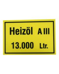 """Hinweisschild  Inhalt/Gefahrenklasse ; """"Heizöl A III 13.000 Ltr."""""""