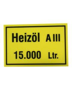 """Hinweisschild  Inhalt/Gefahrenklasse ; """"Heizöl A III 15.000 Ltr."""""""