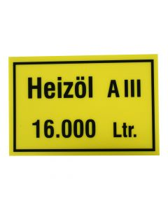 """Hinweisschild  Inhalt/Gefahrenklasse ; """"Heizöl A III 16.000 Ltr."""""""
