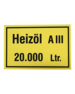 """Hinweisschild  Inhalt/Gefahrenklasse ; """"Heizöl A III 20.000 Ltr."""""""